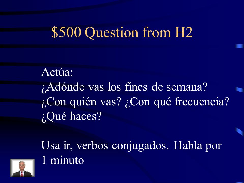 $500 Question from H2 Actúa: ¿Adónde vas los fines de semana