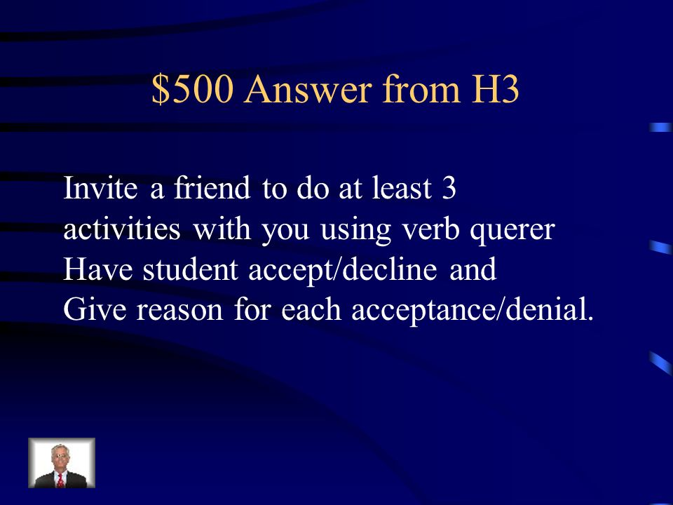 $500 Answer from H3 Invite a friend to do at least 3