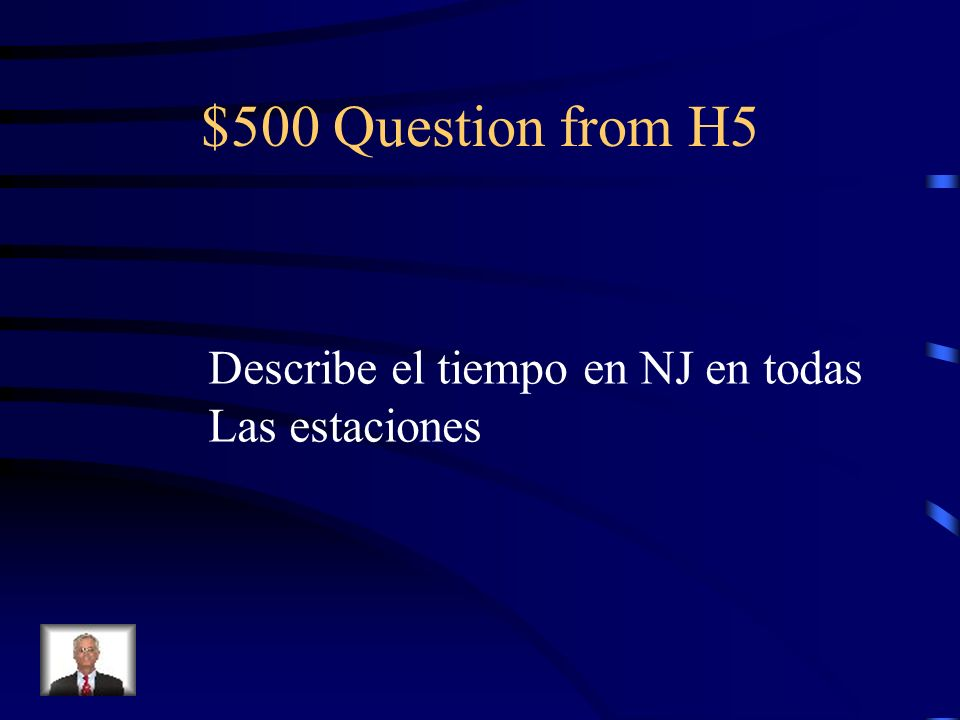 $500 Question from H5 Describe el tiempo en NJ en todas Las estaciones