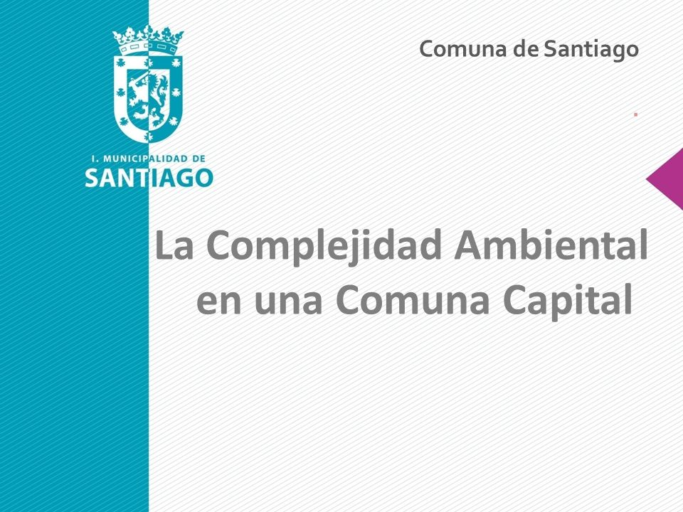 La Complejidad Ambiental en una Comuna Capital