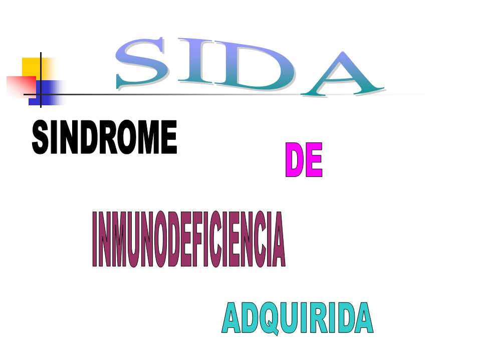 SIDA SINDROME DE INMUNODEFICIENCIA ADQUIRIDA