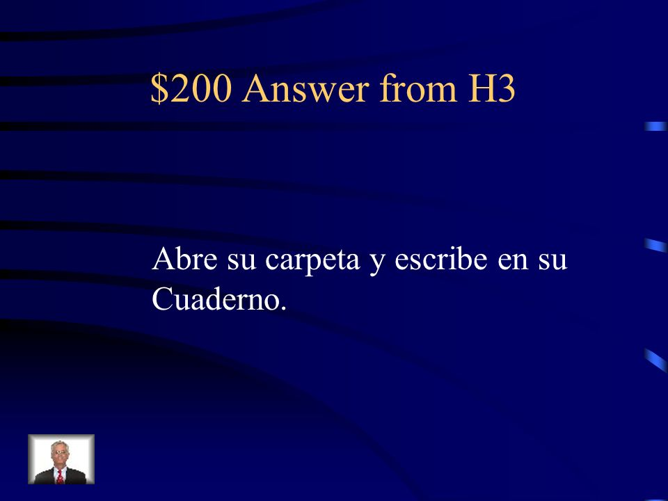 $200 Answer from H3 Abre su carpeta y escribe en su Cuaderno.