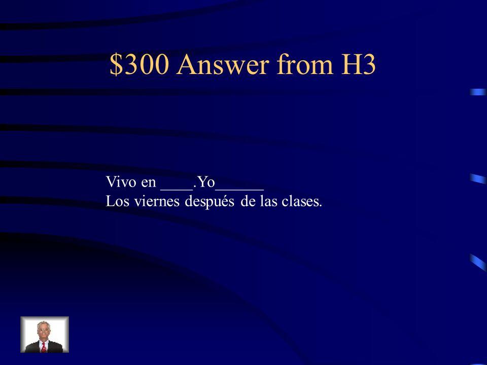 $300 Answer from H3 Vivo en ____.Yo______