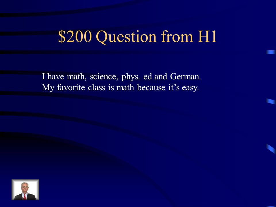 $200 Question from H1I have math, science, phys.ed and German.