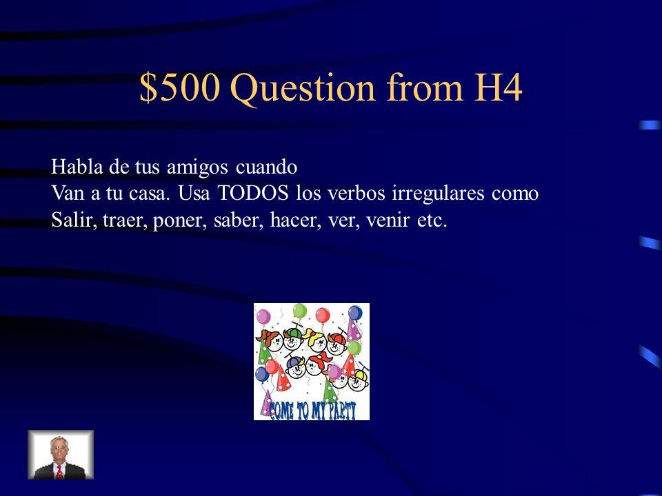 $500 Question from H4 Habla de tus amigos cuando