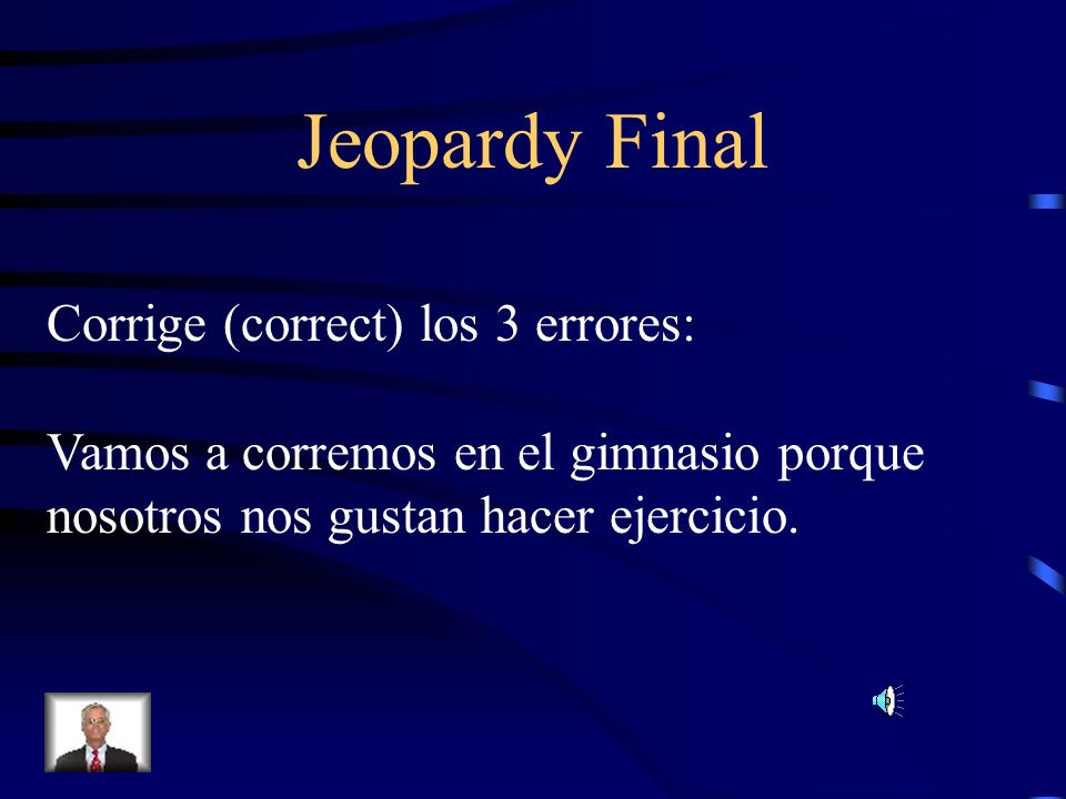 Jeopardy Final Corrige (correct) los 3 errores: