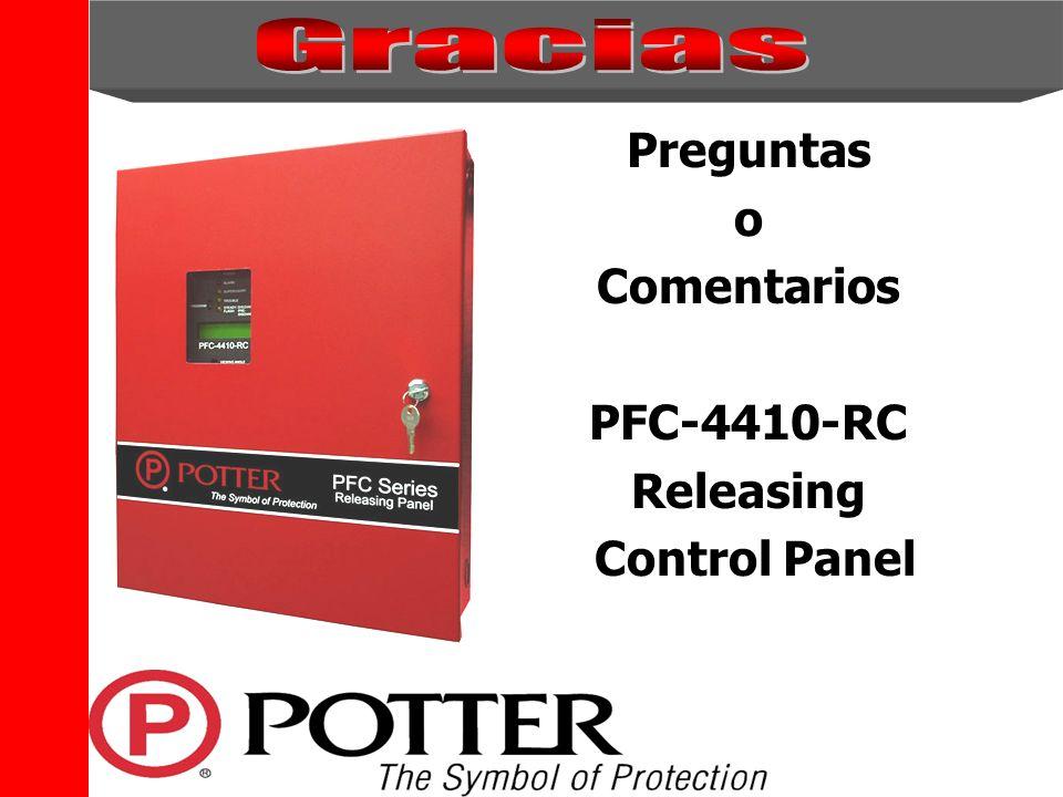 Gracias Preguntas o Comentarios PFC-4410-RC Releasing Control Panel
