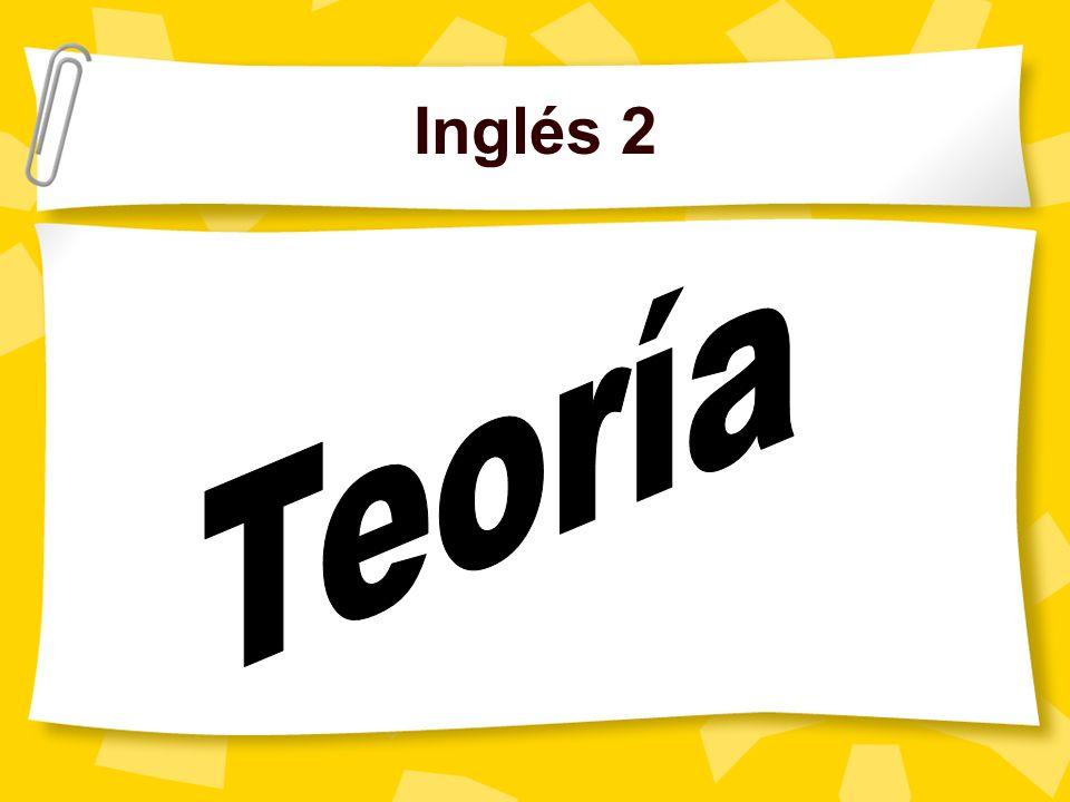 Inglés 2 Teoría