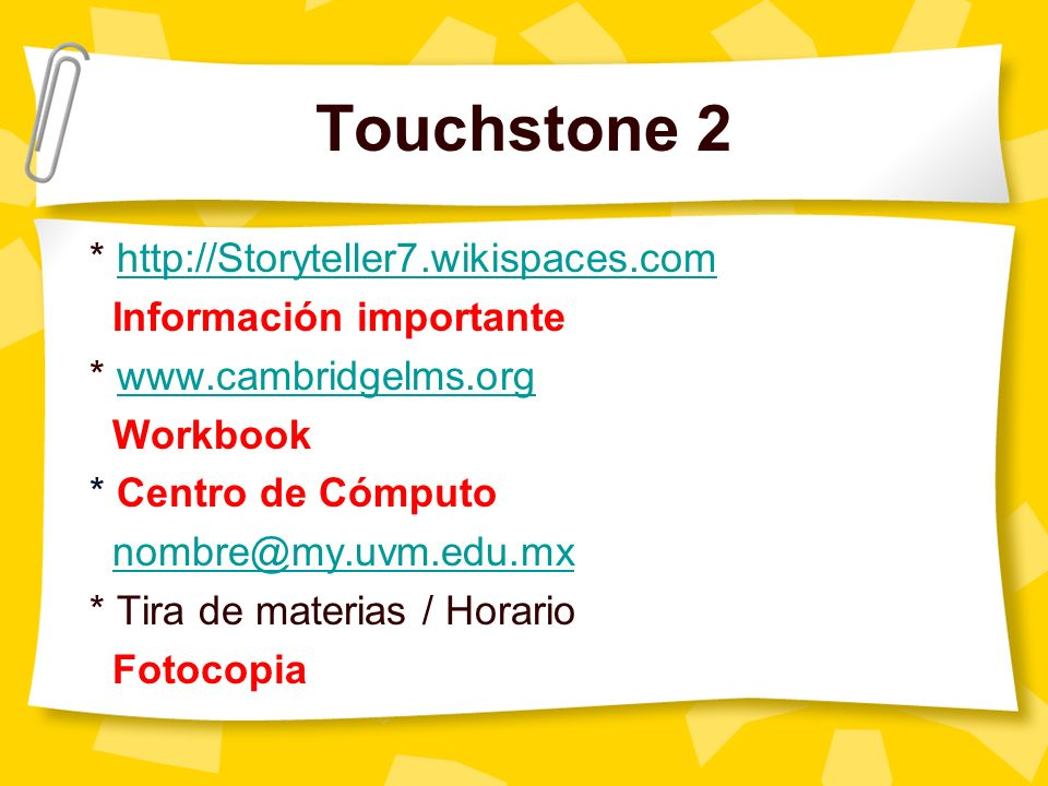 Touchstone 2 * http://Storyteller7.wikispaces.com