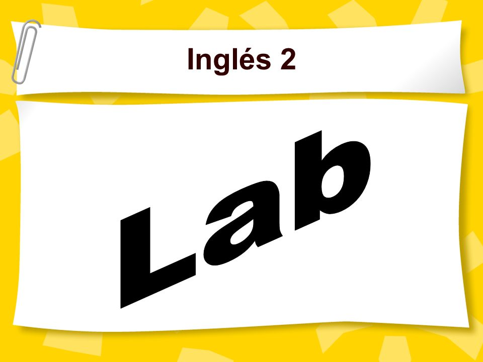 Inglés 2 Lab