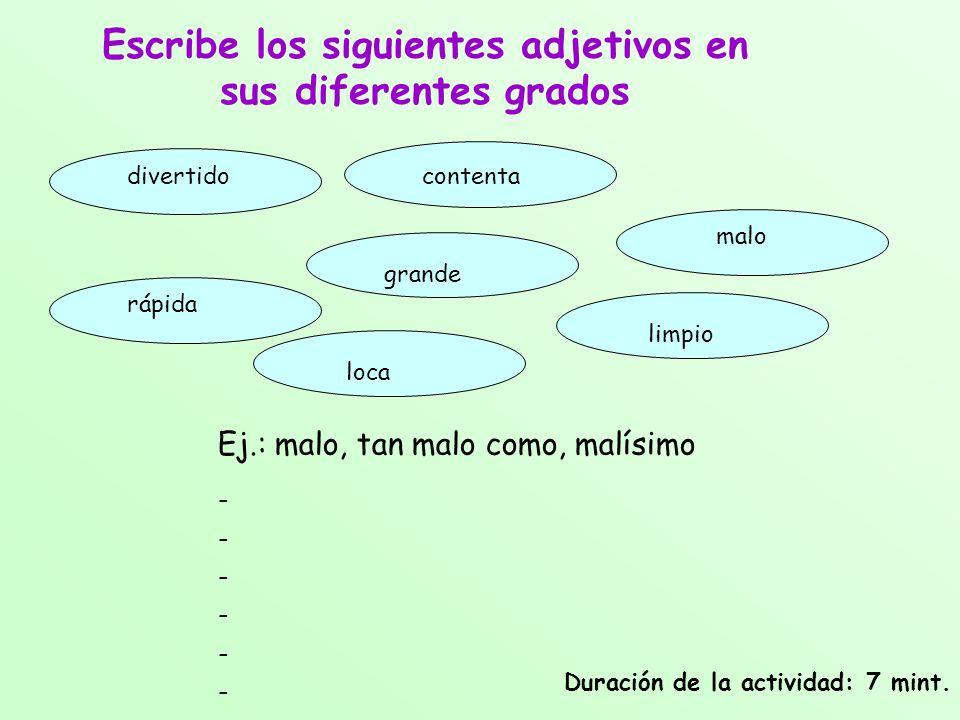 Escribe los siguientes adjetivos en sus diferentes grados