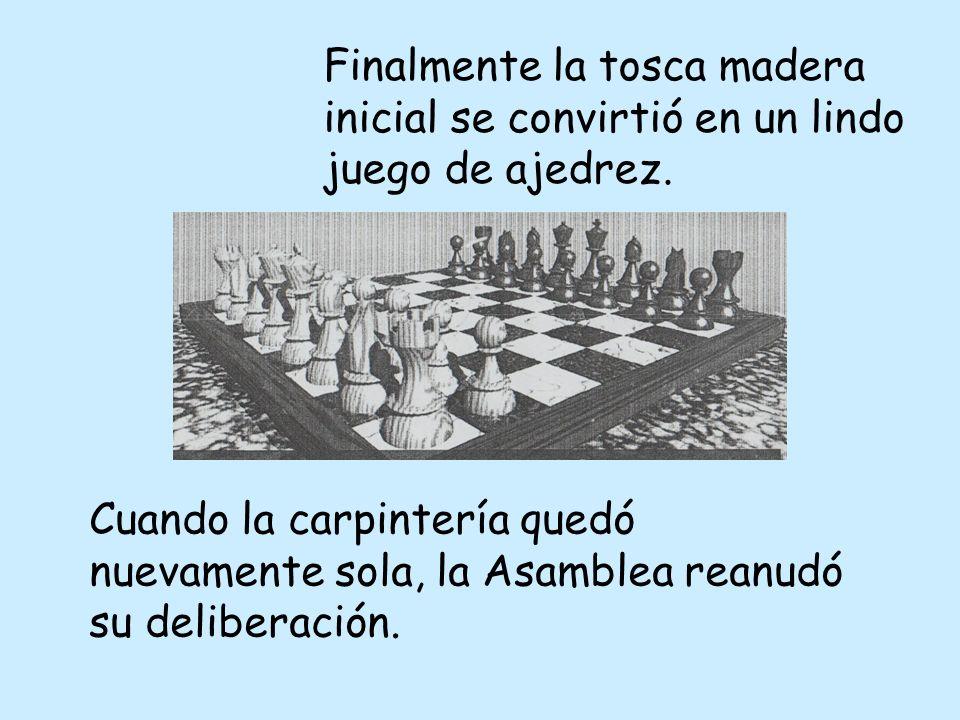 Finalmente la tosca madera inicial se convirtió en un lindo juego de ajedrez.