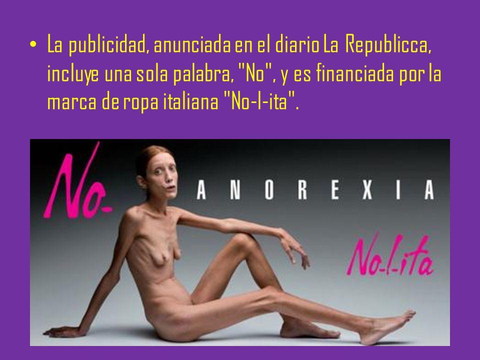 La publicidad, anunciada en el diario La Republicca, incluye una sola palabra, No , y es financiada por la marca de ropa italiana No-l-ita .