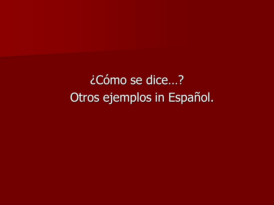 Otros ejemplos in Español.