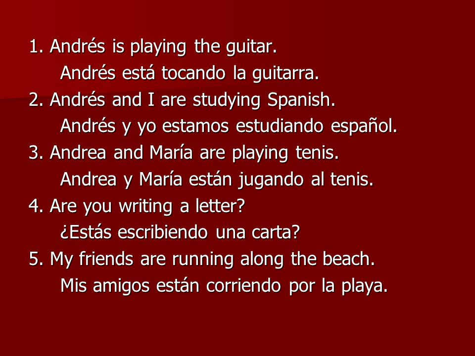 1. Andrés is playing the guitar.