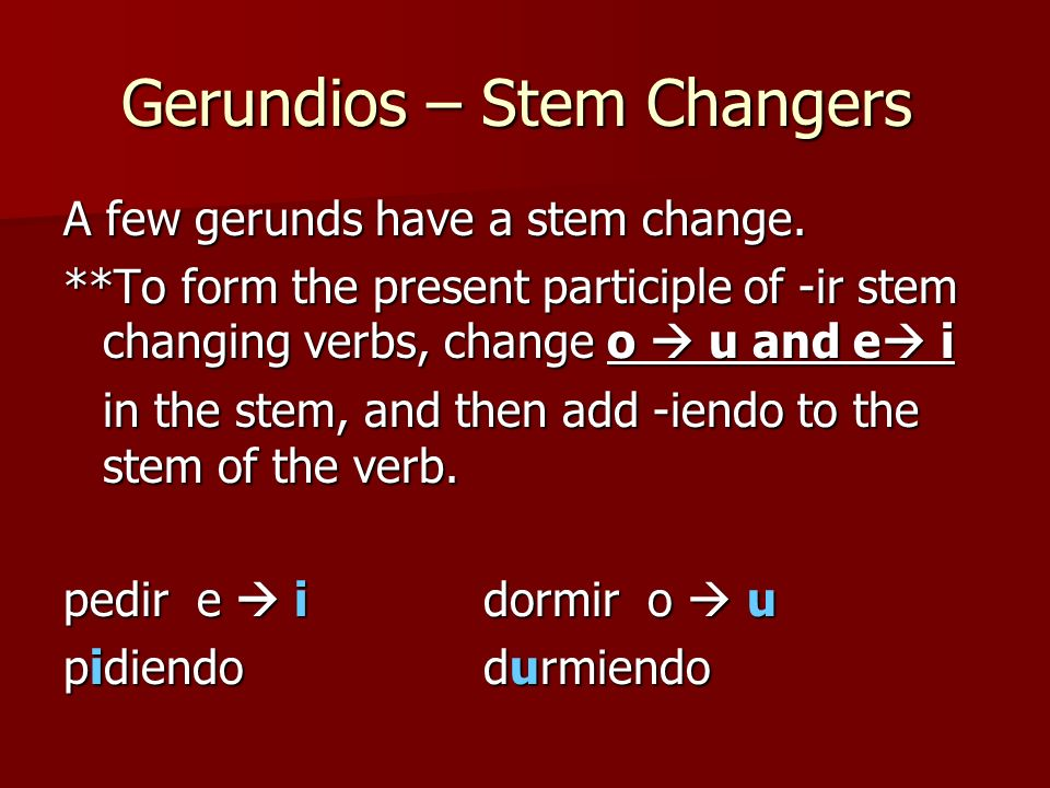 Gerundios – Stem Changers