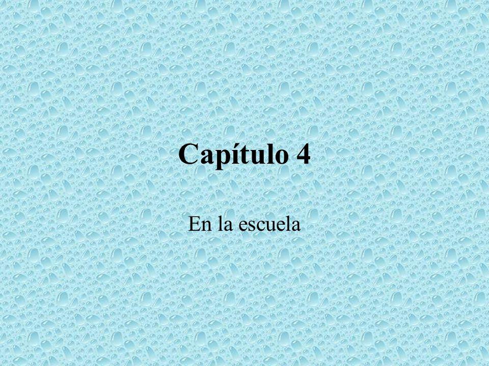 Capítulo 4 En la escuela