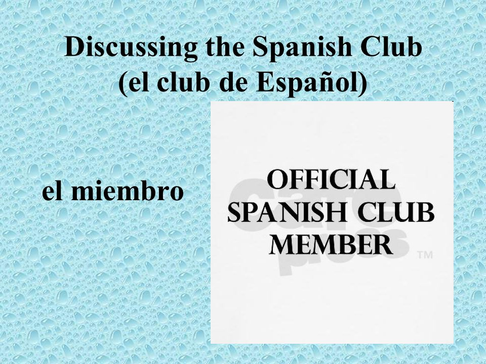 Discussing the Spanish Club (el club de Español)