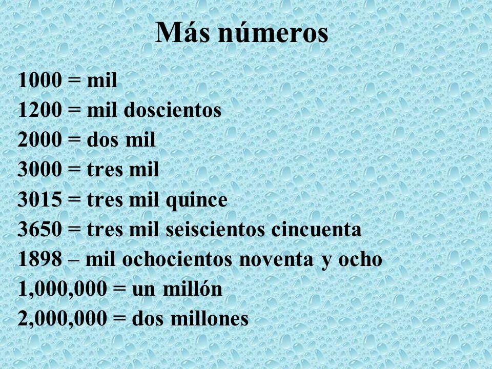 Más números 1000 = mil 1200 = mil doscientos 2000 = dos mil