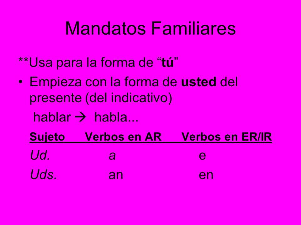 Mandatos Familiares **Usa para la forma de tú