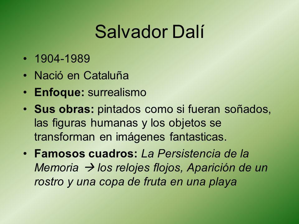 Salvador Dalí 1904-1989 Nació en Cataluña Enfoque: surrealismo