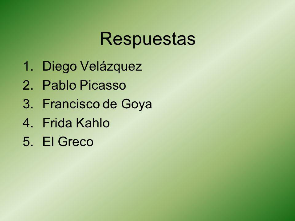 Respuestas Diego Velázquez Pablo Picasso Francisco de Goya Frida Kahlo