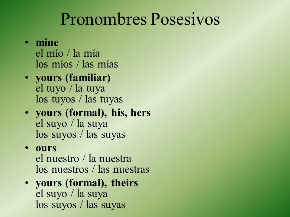 Pronombres Posesivos mine el mío / la mía los míos / las mías