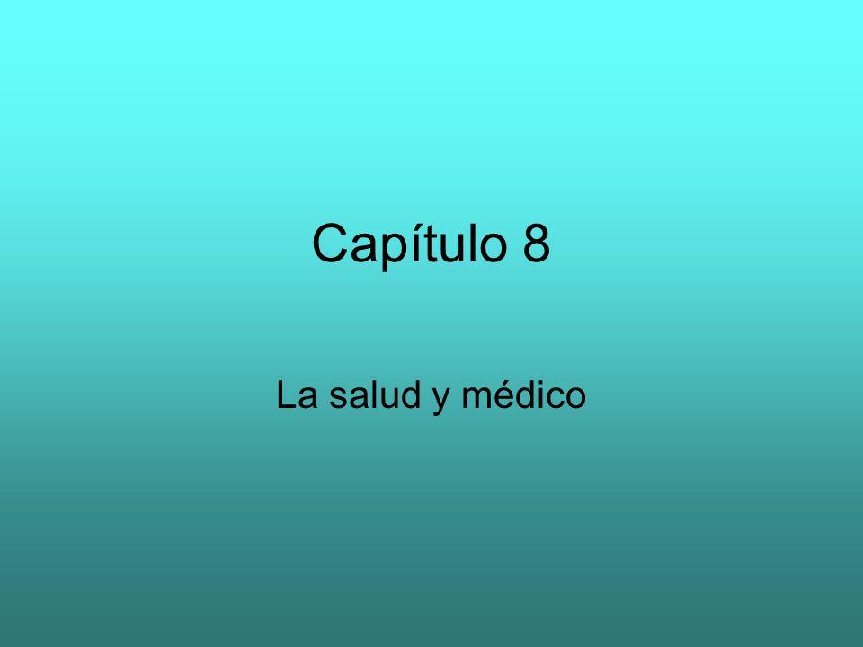 Capítulo 8 La salud y médico