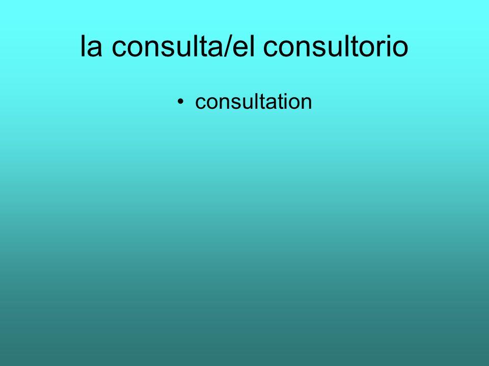 la consulta/el consultorio