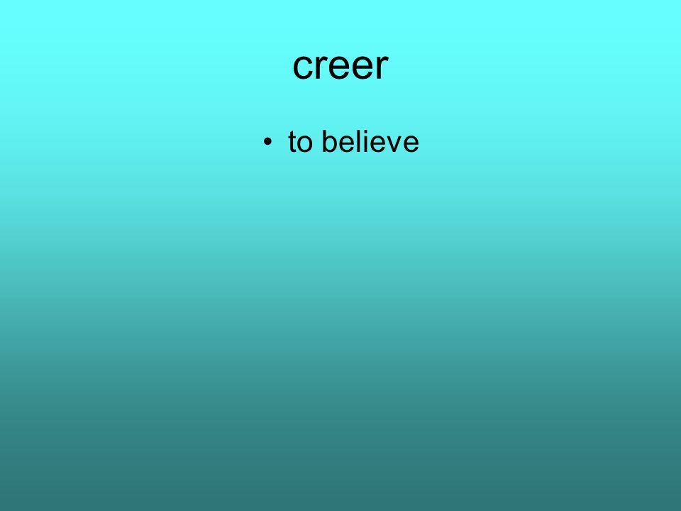 creer to believe