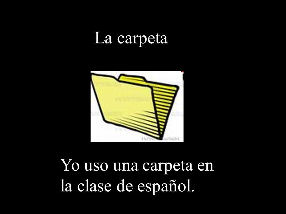 La carpeta Yo uso una carpeta en la clase de español.