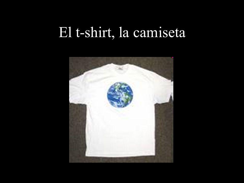 El t-shirt, la camiseta