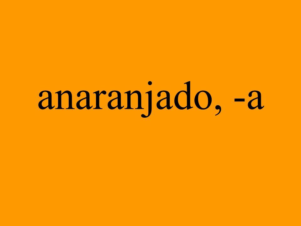 anaranjado, -a