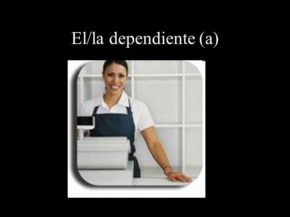 El/la dependiente (a)