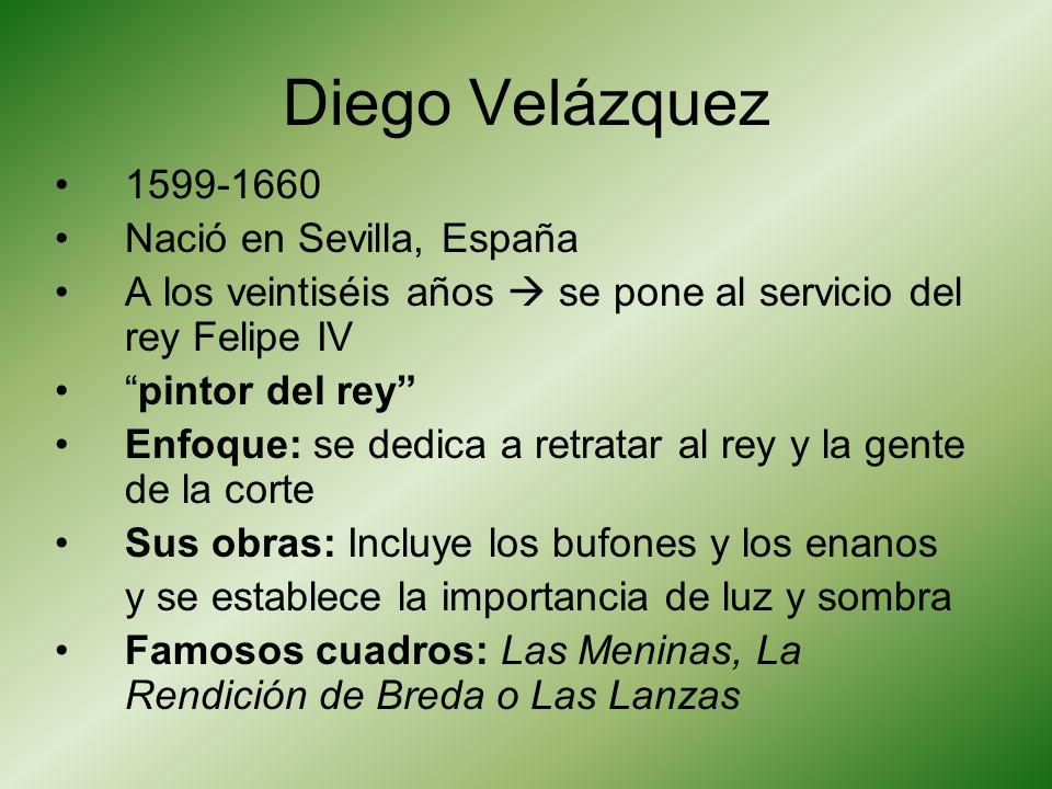 Diego Velázquez 1599-1660 Nació en Sevilla, España
