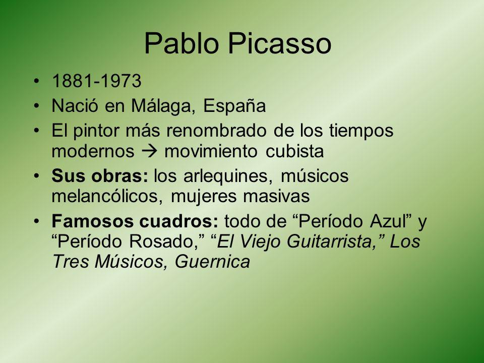 Pablo Picasso 1881-1973 Nació en Málaga, España