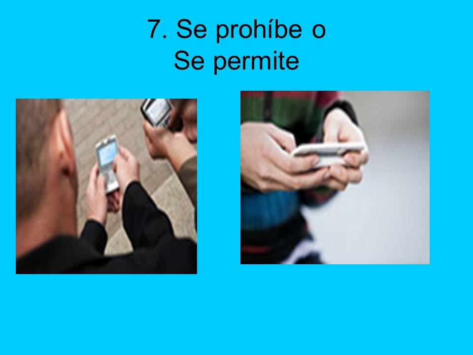 7. Se prohíbe o Se permite