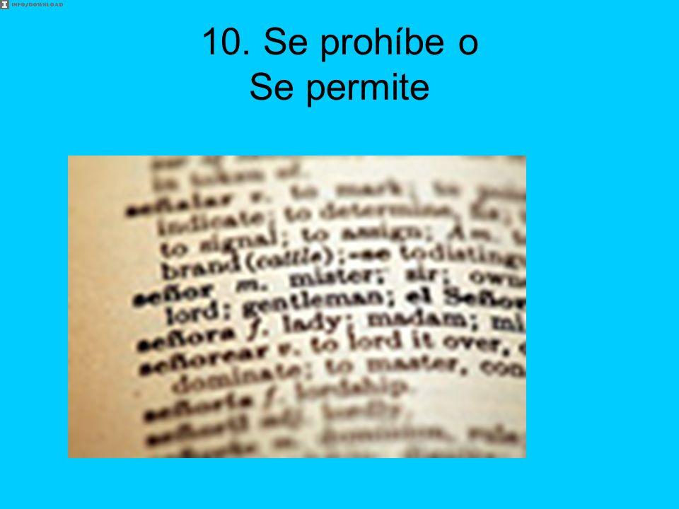 10. Se prohíbe o Se permite