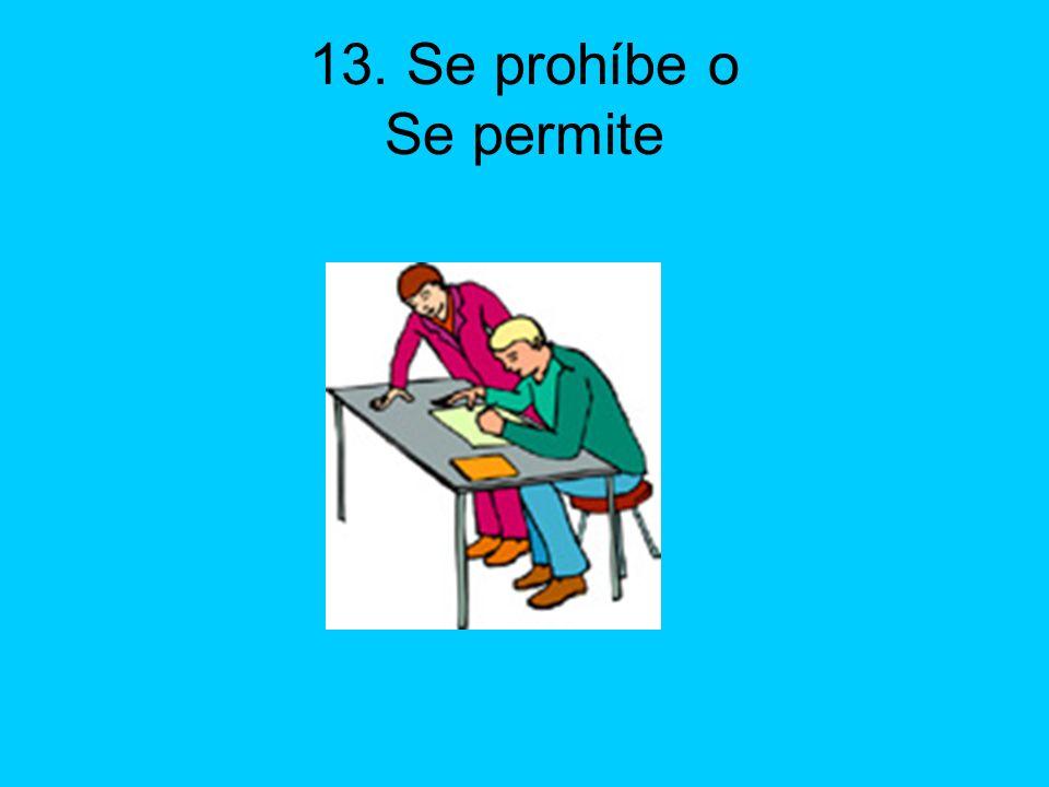 13. Se prohíbe o Se permite
