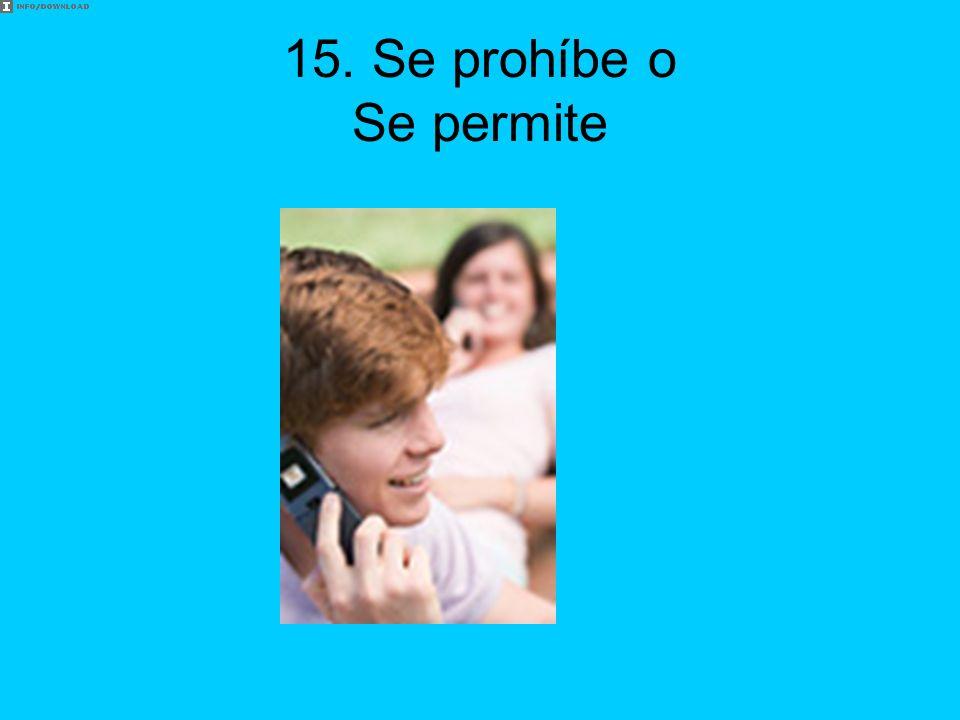15. Se prohíbe o Se permite