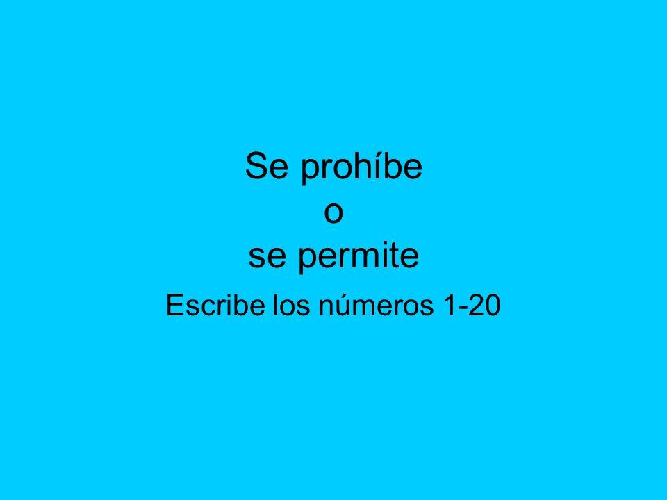 Se prohíbe o se permite Escribe los números 1-20
