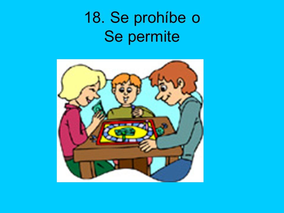 18. Se prohíbe o Se permite