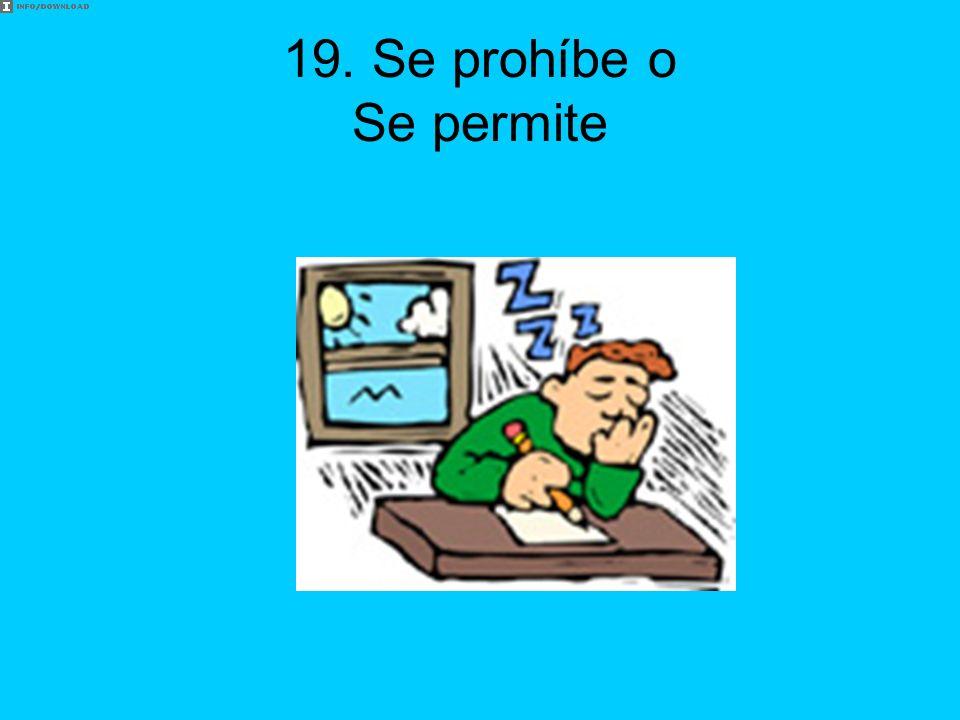 19. Se prohíbe o Se permite