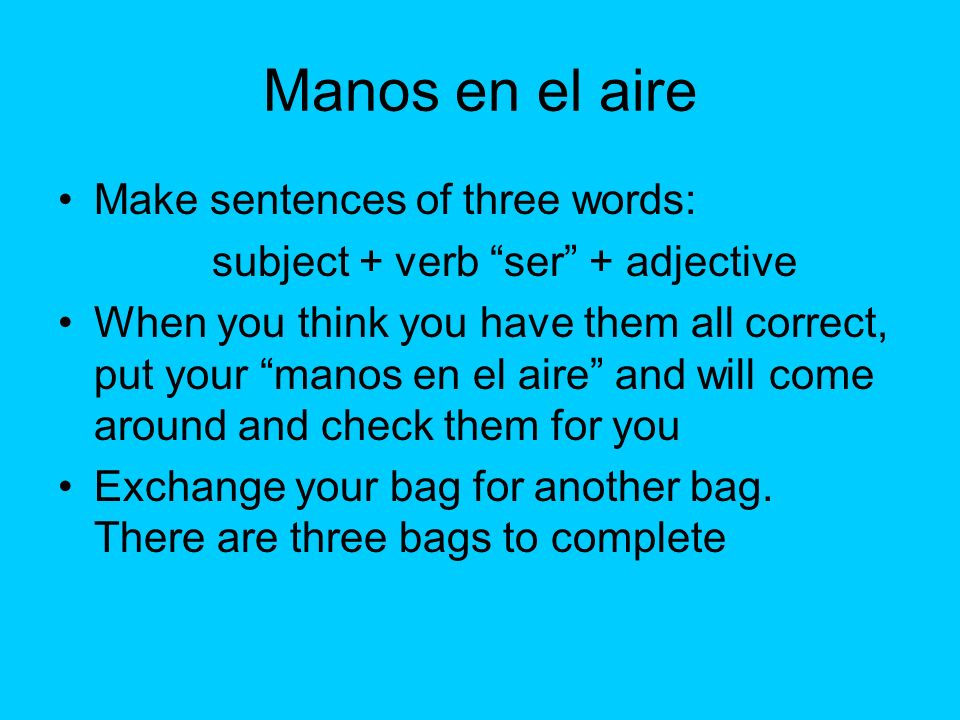 Manos en el aire Make sentences of three words: