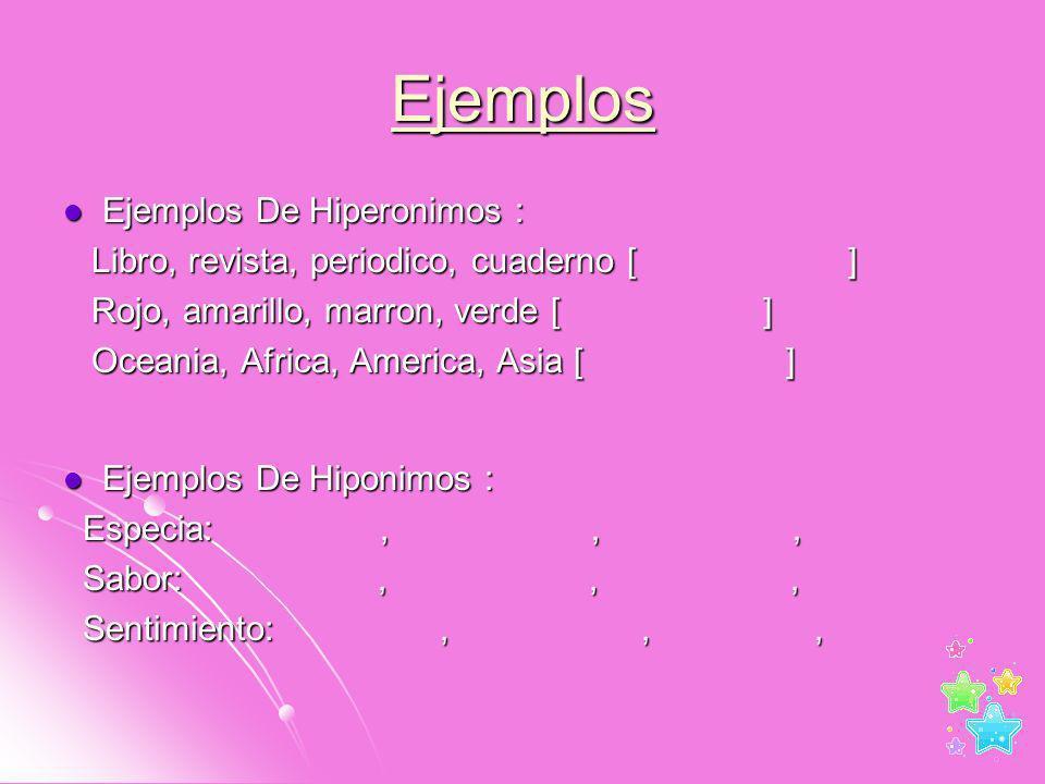 Ejemplos Ejemplos De Hiperonimos :