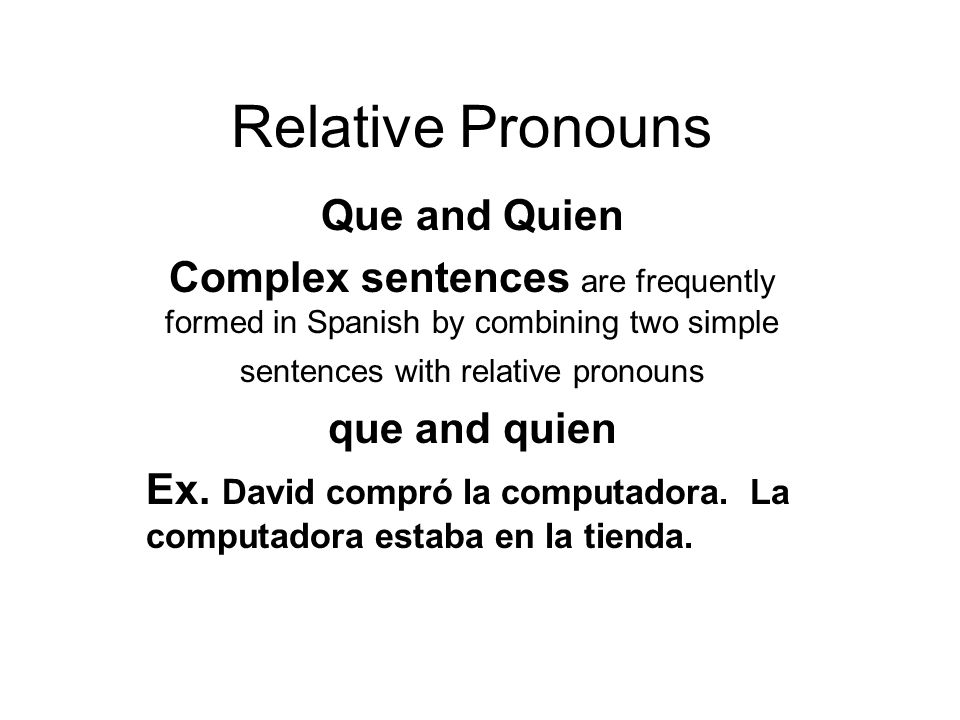 Relative Pronouns Que and Quien
