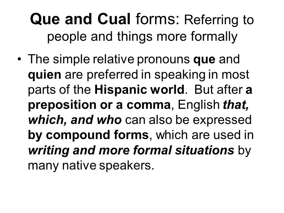Que and Cual forms: Referring to people and things more formally