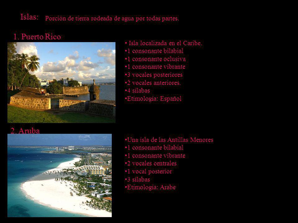 Islas: 1. Puerto Rico 2. Aruba