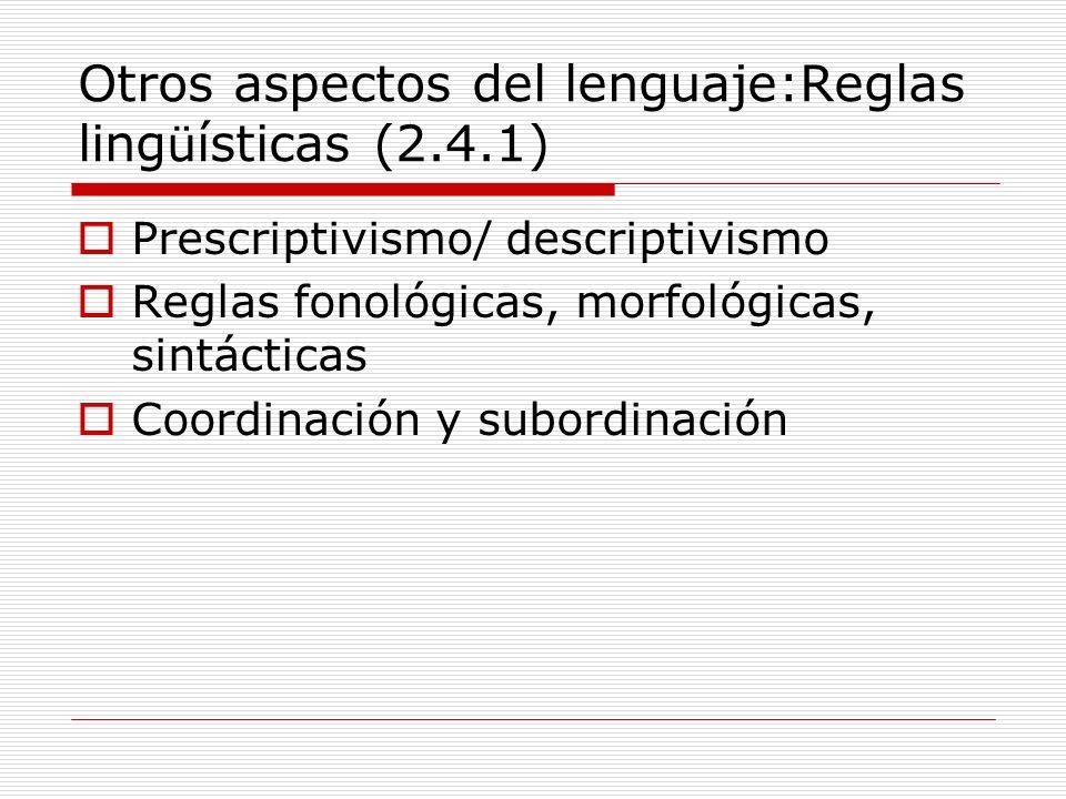 Otros aspectos del lenguaje:Reglas lingüísticas (2.4.1)