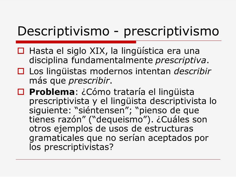 Descriptivismo - prescriptivismo